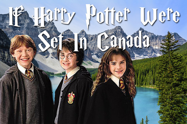 "How ""Harry Potter"" Would Be Different In Canada"