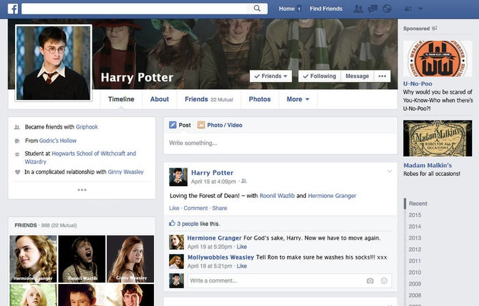 "Harry would be all over Facebook, and he'd have a ridiculous number of friends: He is the ~Chosen One~, after all. He'd be addicted to posting statuses and ""checking in"" everywhere, which would piss off Hermione to no end. And of course Mrs Weasley would comment on every. Single. Status."