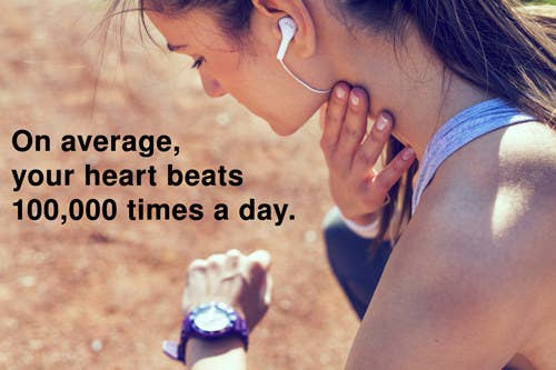 That's about 35 million times in a year. In an average lifetime, that's more than 2.5 billion heartbeats.