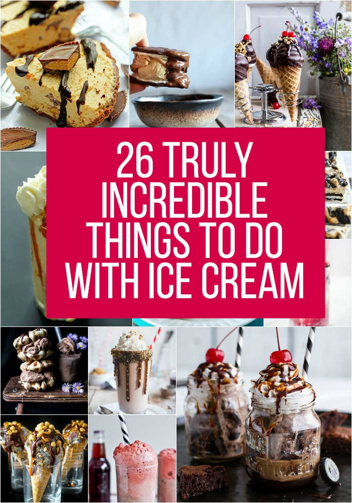 cd8f81c54b8 26 Truly Incredible Things To Do With Ice Cream