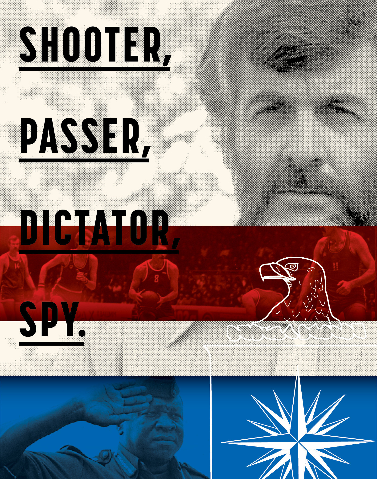 Shooter, Passer, Dictator, Spy: The Lost, True Story Of The CIA's Greatest Basketball Coach