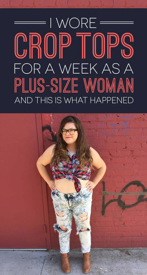af90f1232b2 I Wore Crop Tops For A Week As A Plus-Size Woman And This Is What ...