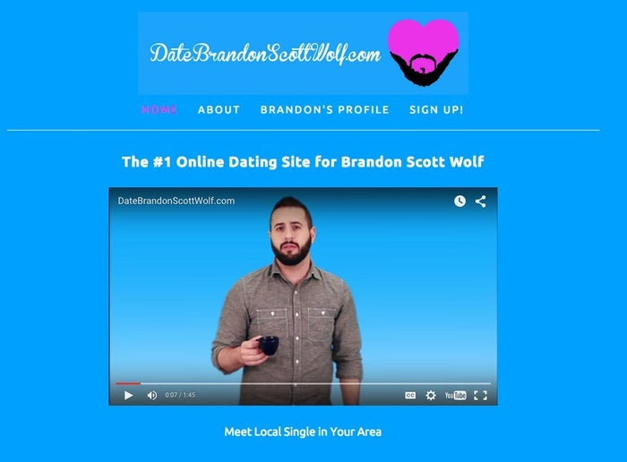 A dating site that only gives you the ability to date Brandon Scott Wolf.