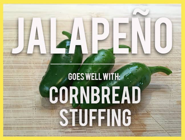 If your traditional stuffing is feeling tired, jalepeño will, well, spice it up! Jalapeño cornbread stuffing is another great way to add extra bite to your meal.