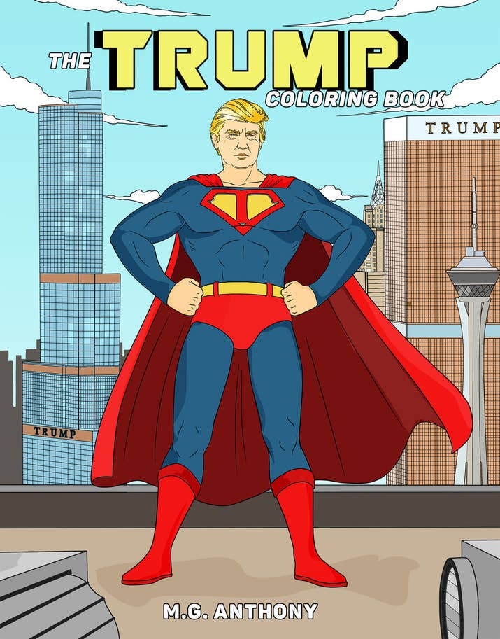 The Trump Coloring Book Illustrated By MG Anthony Is A For Adults Filled With Drawings Of Donald