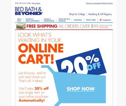 If you somehow still don t have a coupon  leaving an item in your online  cart can help. 20 Things You Need To Know About Those Famous Bed Bath   Beyond
