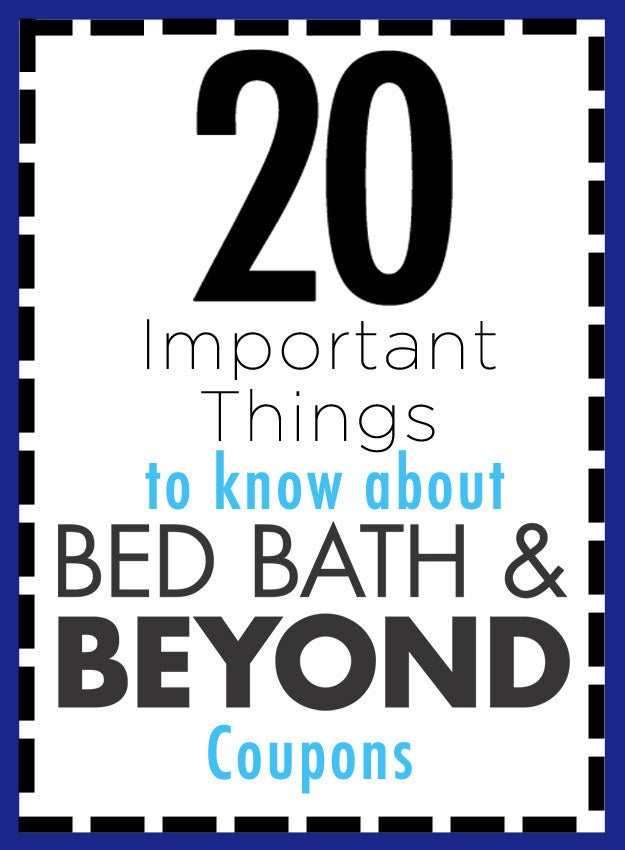 20 things you need to know about those famous bed bath & beyond