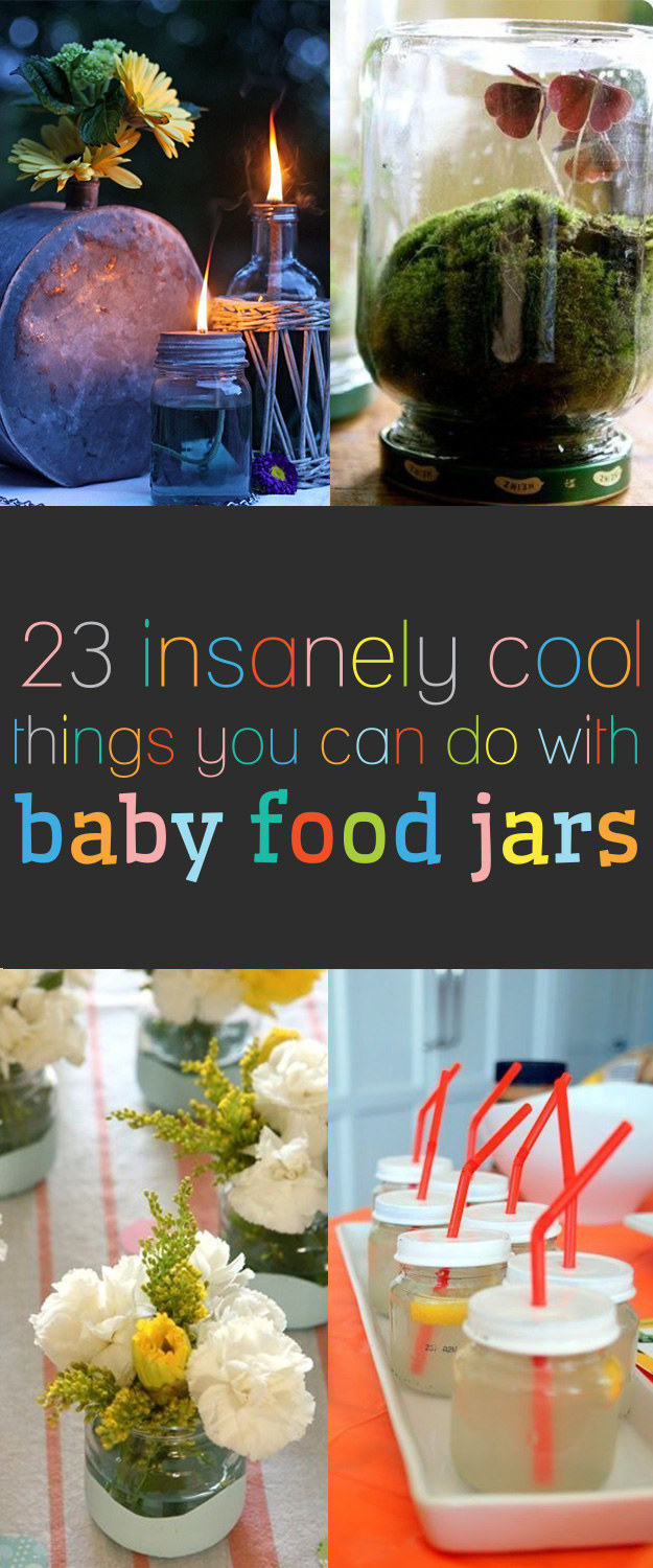 23 Insanely Cool Things You Can Do With Baby Food Jars