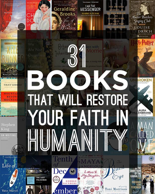 books that will restore your faith in humanity we recently asked subscribers of the buzzfeed books newsletter to tell us about a book that restored their faith in humanity there s something here for
