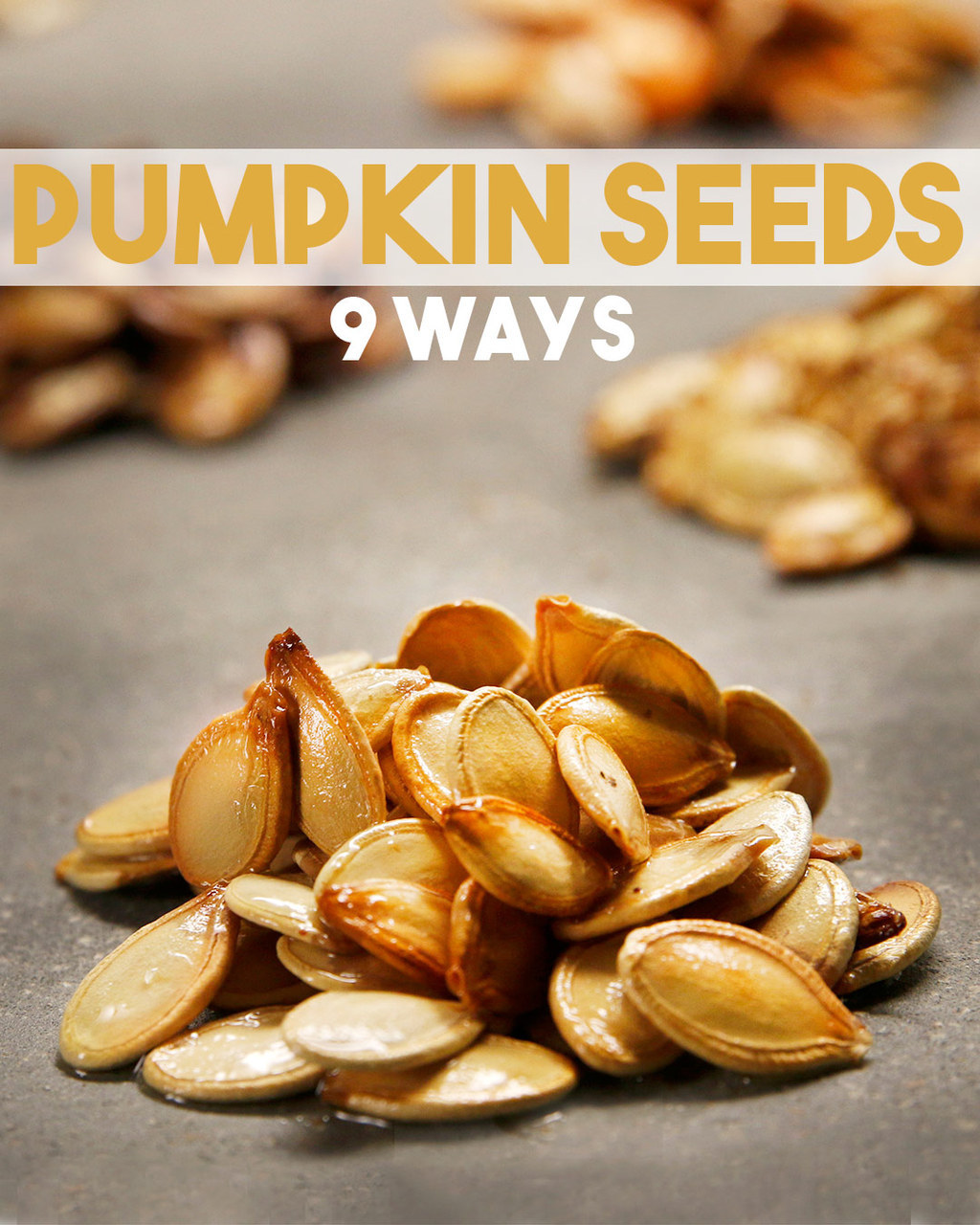 "Seasoned roasted pumpkin seeds with the headline ""PUMPKIN SEEDS 9 WAYS"""