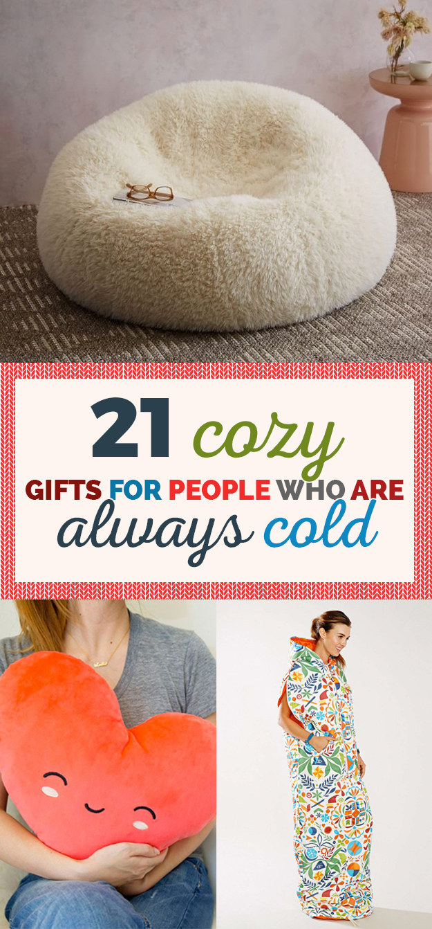 21 Amazing Gifts Anyone Who 39 S Always Cold Would Love To