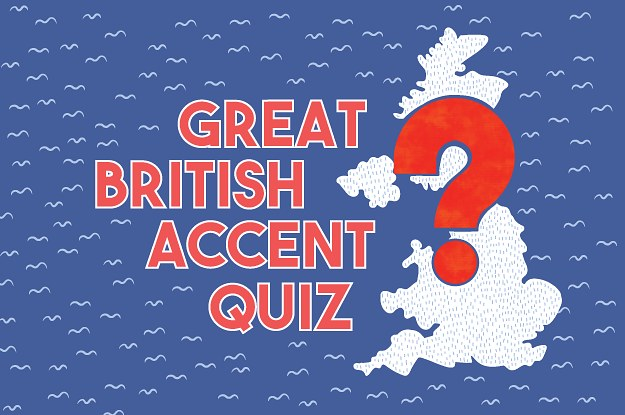 Can You Identify The British Regional Accent?