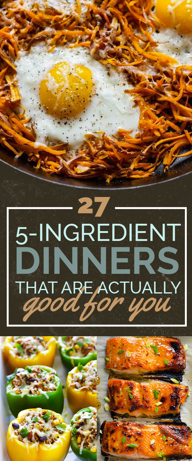 27 5 Ingredient Dinners That Are Actually Healthy