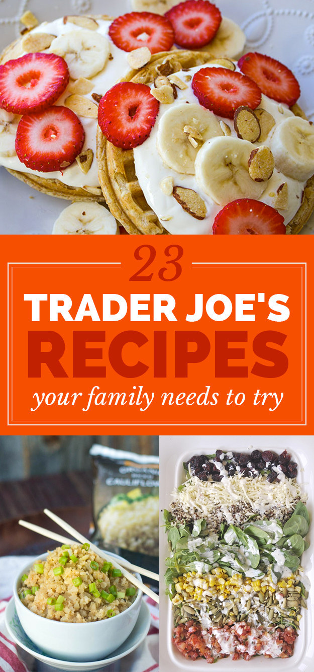 23 Trader Joes Recipes Your Family Needs To Try