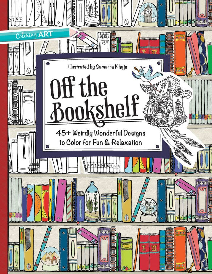 Off The Bookshelf Coloring Book 45 Weirdly Wonderful Designs To Color For Fun Relaxation By Samarra Khaja