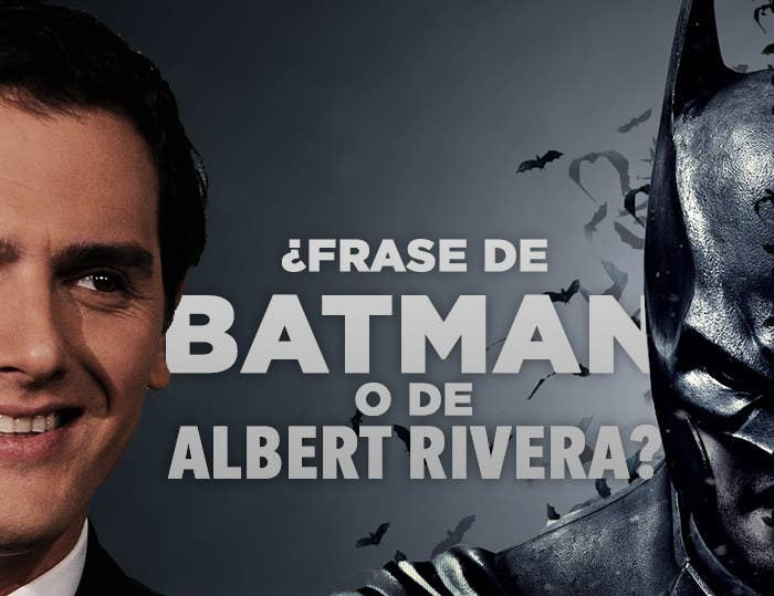 Frase De Batman O De Albert Rivera