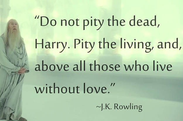 11 quotes from harry potter to help you cope with loss - Leave you dead in the living room ...