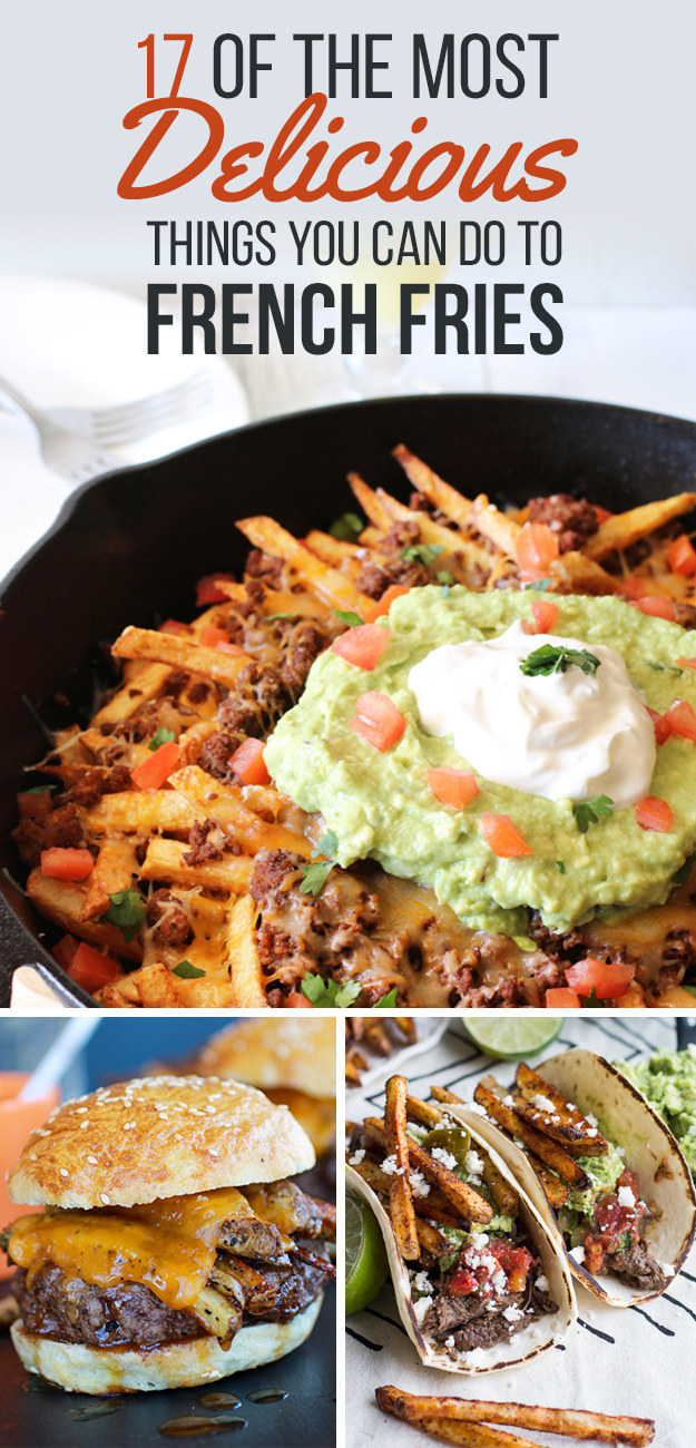 17 Creative Ways to Make French Fries Without Using a SinglePotato