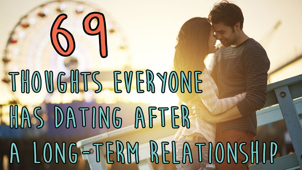 Dating after being in a long term relationship
