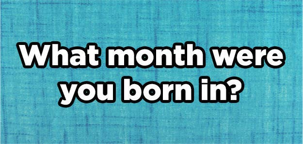We Know Your Personality Based On Your Birth Month