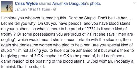 "Dasgupta went on to mention, ""The hate has been coming mostly from women, which is weird, and a few thick-headed shits who think that my post is meant to encourage women to bleed all over public property."""