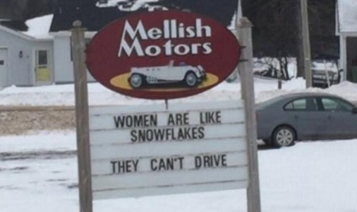 """Posted outside of Mellish Motors, just east of Summerside, the sign said """"women are like snowflakes, they can't drive.""""After a photo of the sign blew up on social media, owner John Mellish doubled down with two more signs. The first said """"Sensitive women don't read this sign, you know who you are!"""" and the second said """"Attention drama queens, auditions for today have been cancelled!"""""""