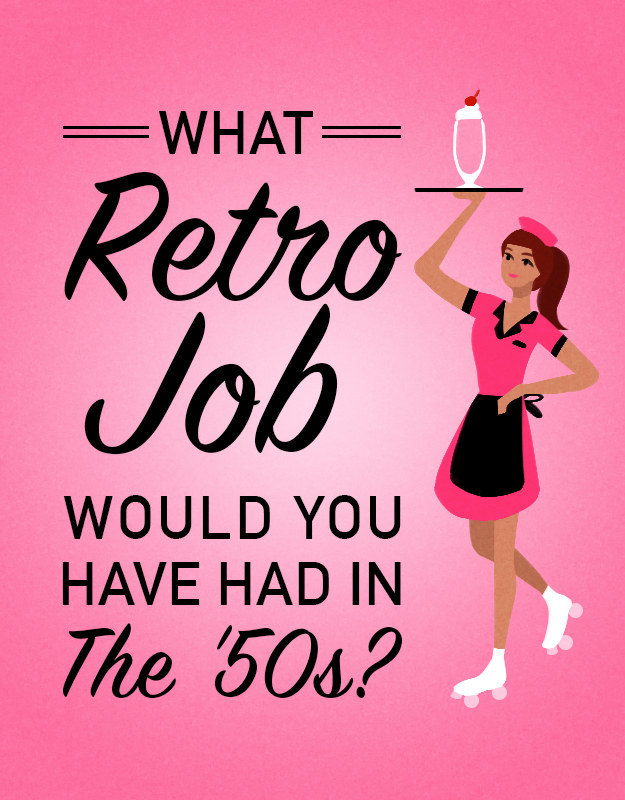 What Retro Job Would You Have Had In The '50s?