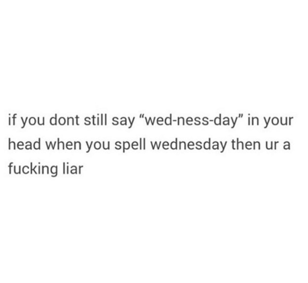 This is the only way to spell Wednesday: