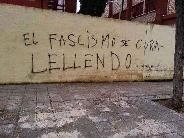 Cuando descubres que el fascismo nunca se va a curar.