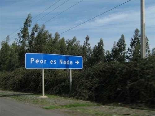 Peor es nada, el nombre de una localidad en Chile.