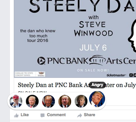 Or if my friend posts about wanting to see Steely Dan, I can be angry. Not just regular angry, but TRUMP-ANGRY.