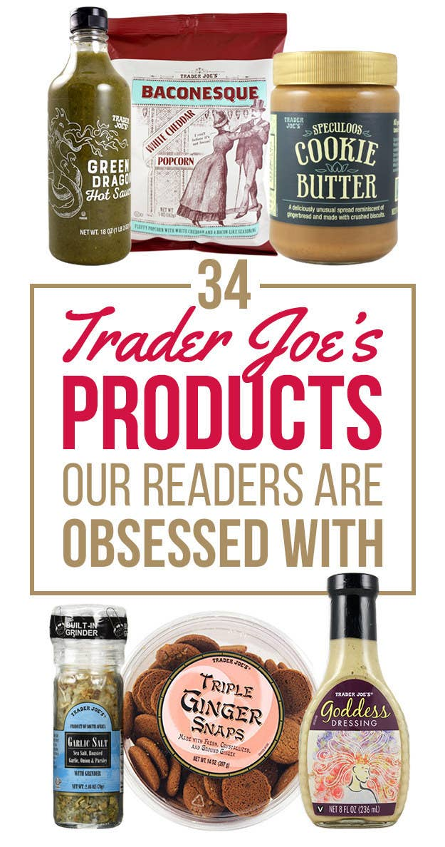 34 Trader Joe\'s Products That Are Totally Worth It