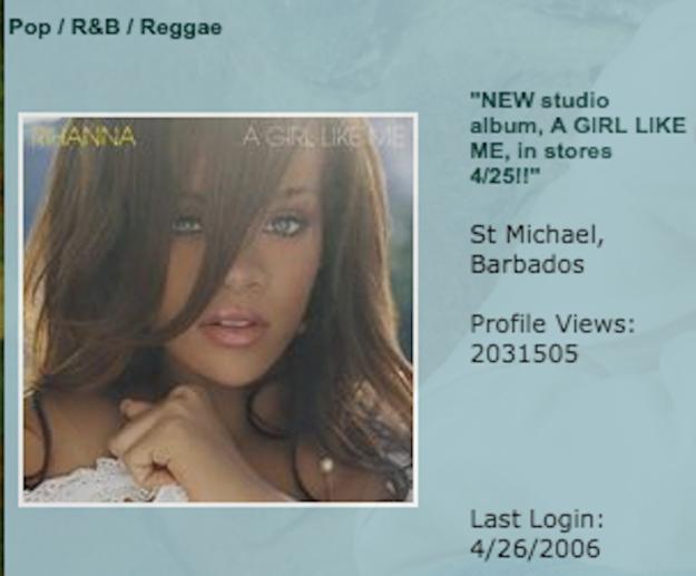 Rihanna was also on Myspace.