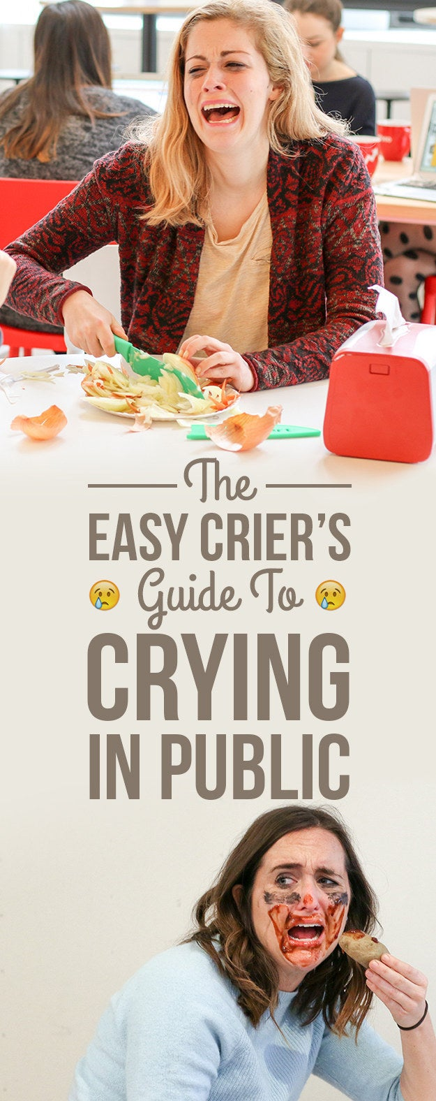 Some people are monsters without souls; the rest of us are easy criers. But just because we cry easily doesn't mean we want everyone to notice. Cry in fear no more: Here are 18 simple ways to cry in public without anyone asking why.