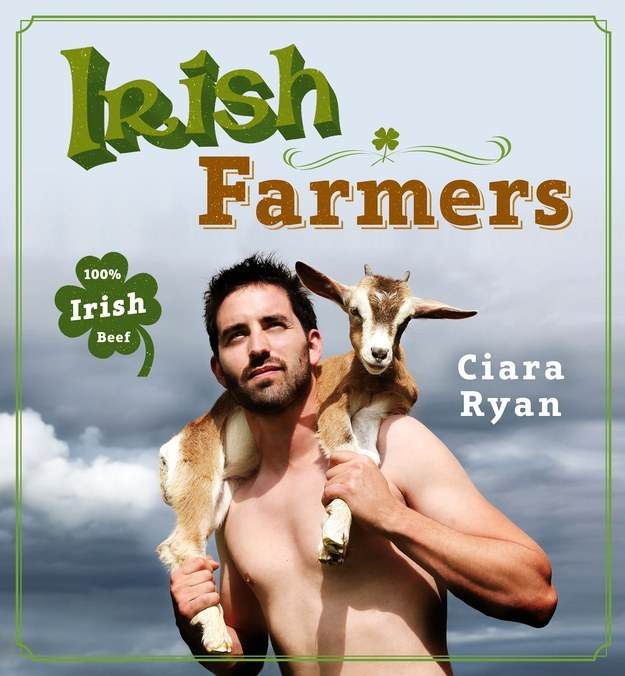 So, there's this new book out called Irish Farmers by Ciara Ryan. Based on the author's popular calendar of the same name, it's literally a book of half-naked farmers from Ireland, existing in their element.