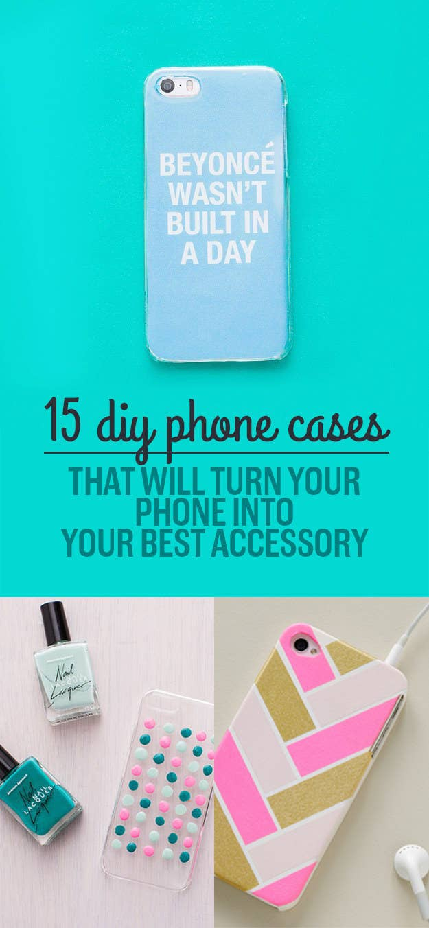 reputable site b8142 9eabb 15 Amazing DIY Phone Cases That You Can Actually Make