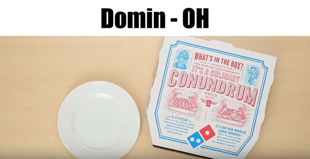 Domino's Pizza = Domin-OH