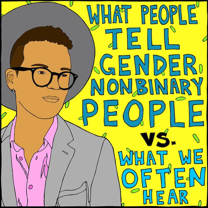 What People Say To Gender Nonbinary People Vs  The Subtext