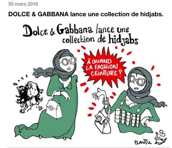 Le dessinateur du Monde Plantu a publié sur son blog mercredi 30 mars un  dessin titré  «Dolce Gabbana lance une collection de hidjabs.» 8150de841abd