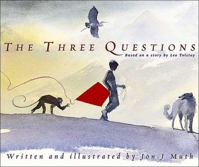 The Three Questions by Jon J Muth