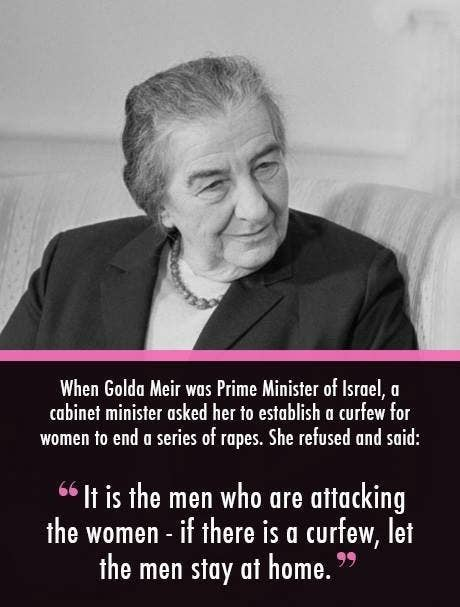 As the first female Prime Minister of the State of Israel, before most western countries ever had a female head of state, Golda was a fearless zionist and a feminist too. Her courage had strength have been, and will continue to be, admired for all for generations to come.