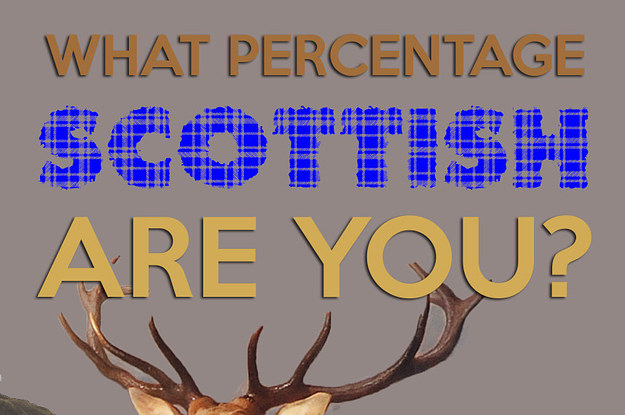 This Quiz Can Tell Exactly How Scottish You Are