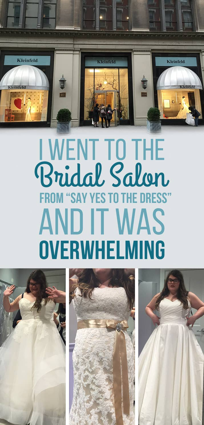 I Went To The Bridal Salon From Say Yes Dress And It Was