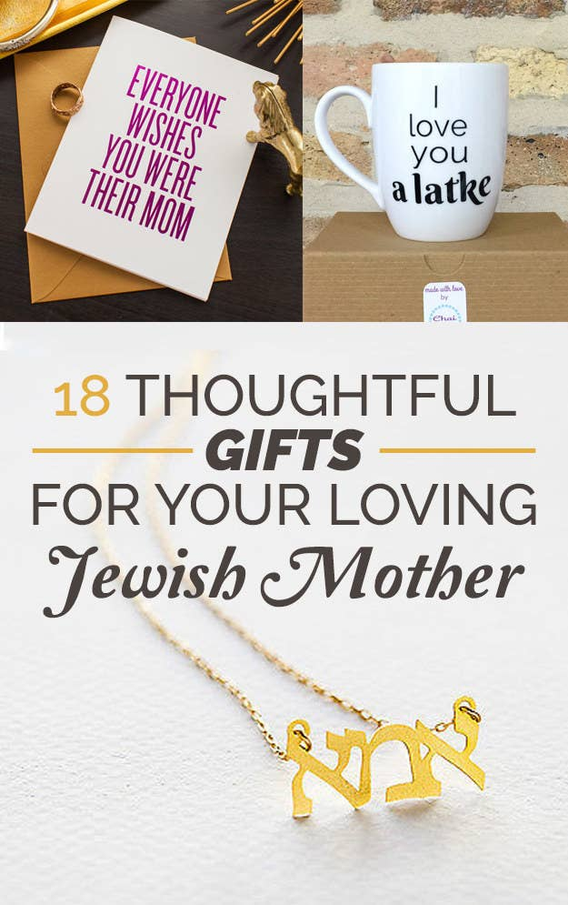 18 Thoughtful Gifts To Get Your Loving Jewish Mother
