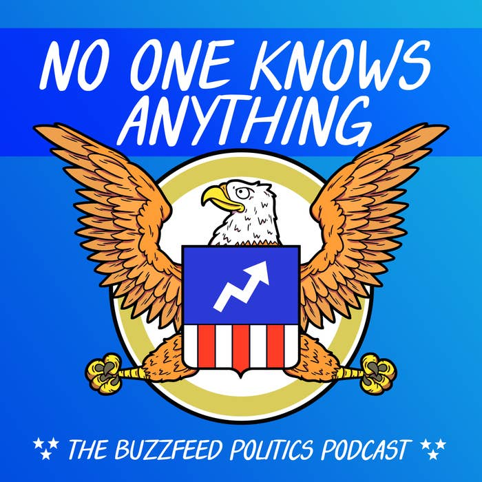 BuzzFeed has a new a podcast: No One Knows Anything. It's hosted by politics reporter Evan McMorris-Santoro and will investigate various insane things that have happened in politics and why they happened.