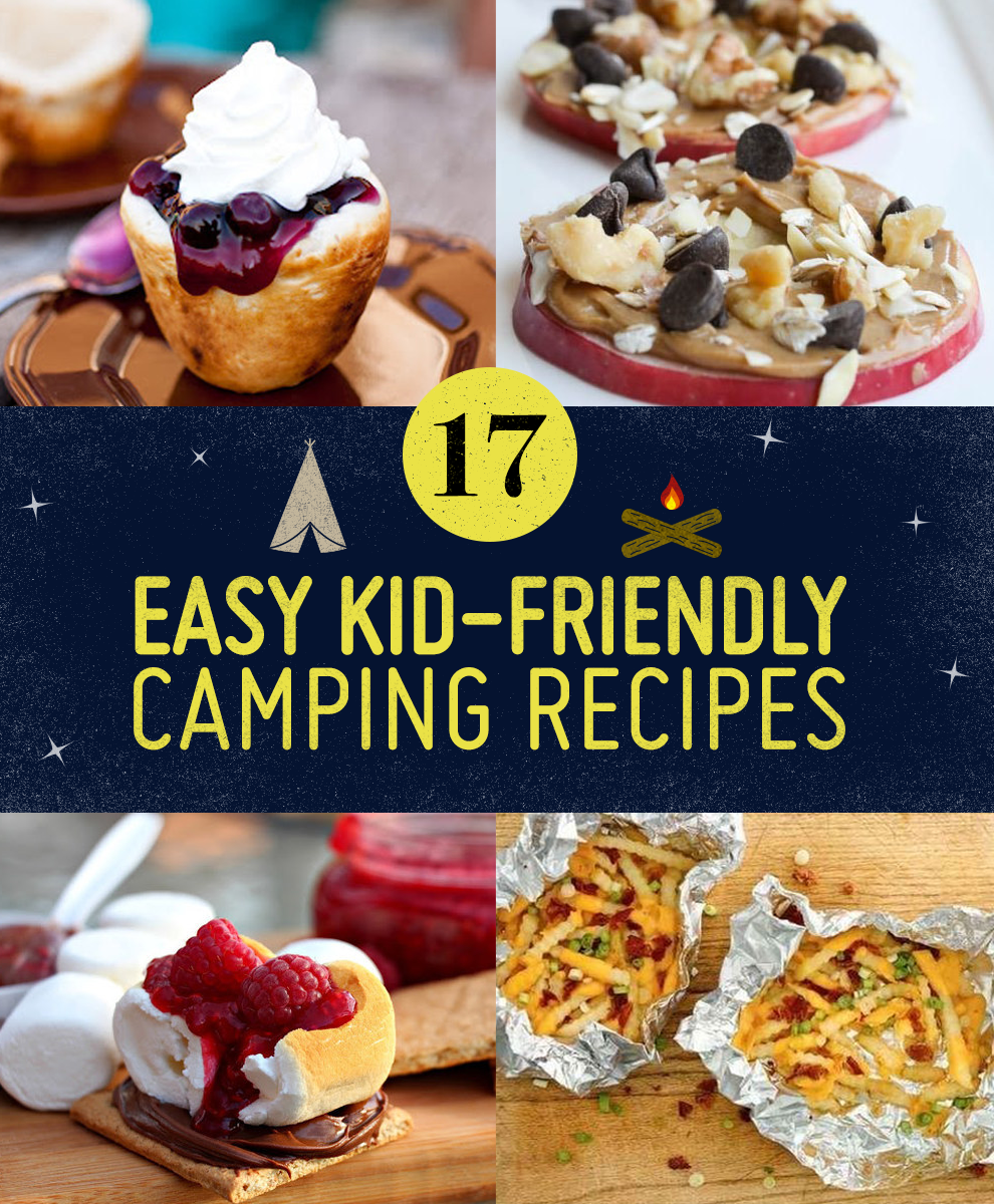 Best Camping Recipes Easy Camping Food Ideas: 17 Easy Campfire Treats Your Kids Will Love