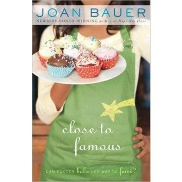 Close to Famous by Joan Bauer
