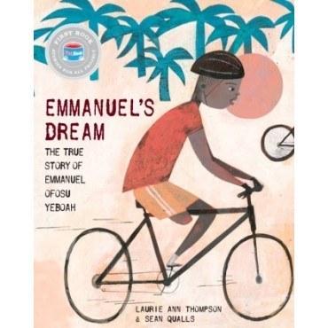Emmanuel's Dream: The True Story of Emmanuel Ofosu Yeboah by Laurie Ann Thompson