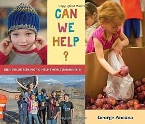 Can We Help?: Kids Volunteering to Help Their Communities by George Ancona