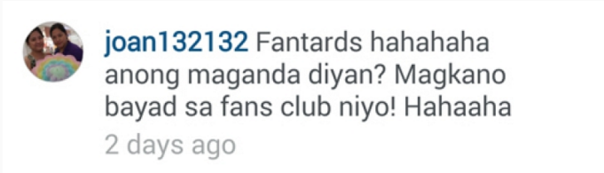 """Fantards hahahaha what's beautiful about that? How much do you pay your fan club? Hahaaha"""